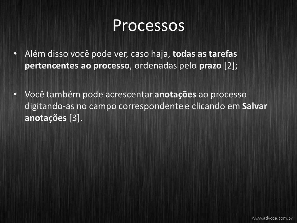 Processos Além disso você pode ver, caso haja, todas as tarefas pertencentes ao processo, ordenadas pelo prazo [2];